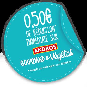 Réduction sur Andros Gourmand & Végétal